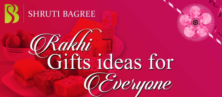 Rakhi Gifts ideas for Everyone