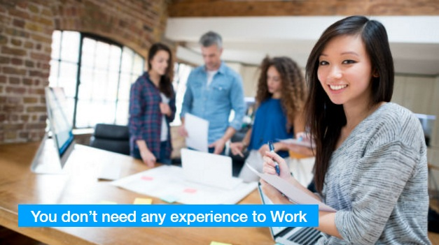 You don't need any experience to Work